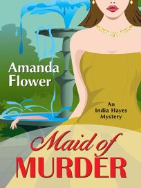 Maid of Murder: An India Hayes Mystery
