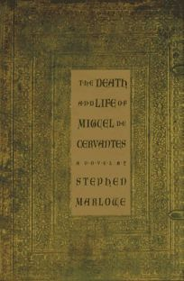 The Death and Life of Miguel de Cervantes