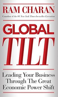 Global Tilt: Mastering the Inevitable Shift of Economic Power