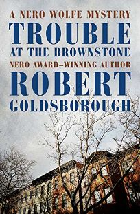 Trouble at the Brownstone: A Nero Wolfe Mystery