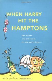 WHEN HARRY HIT THE HAMPTONS