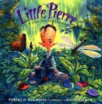 LITTLE PIERRE: A Cajun Story from Louisiana