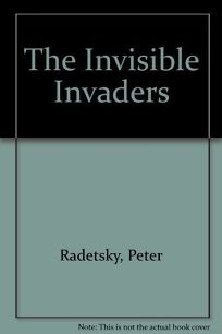 The Invisible Invaders: The Story of the Emerging Age of Viruses