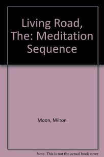 The Living Road: A Meditation Sequence