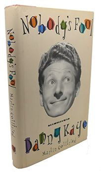Nobodys Fool: The Lives of Danny Kaye