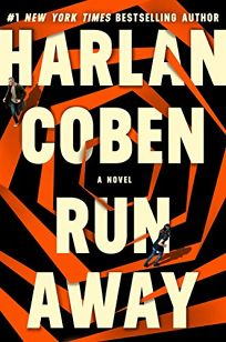 Fiction Book Review: Run Away by Harlan Coben. Grand Central, $29 (384p) ISBN 978-1-5387-4846-6
