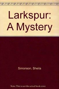 Larkspur: A Mystery
