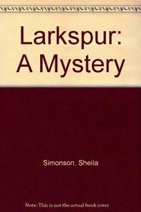 Larkspur: A Mystery