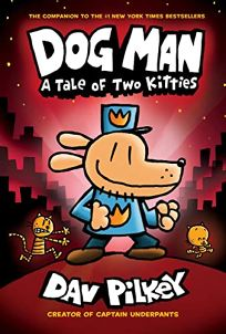 Dog Man: A Tale of Two Kitties: From the Creator of Captain Underpants Dog Man #3