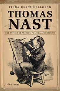 Thomas Nast: The Father of Modern Political Cartoons