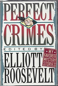 Perfect Crimes: My Favorite Mystery Stories