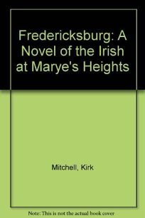 Fredericksburg: A Novel of the Irish at Maryes Heights