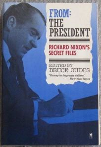 From: The President: Richard Nixons Secret Files