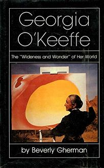 Georgia OKeeffe: The Wideness and Wonder of Her World