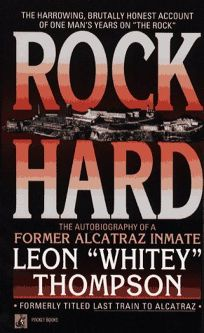 Rock Hard: Autobiography of Former Alcatraz Inmate Leon Whitey Thompson