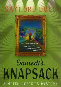 SAMEDI'S KNAPSACK: A Mitch Roberts Mystery