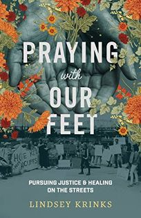 Praying with Our Feet: Pursuing Justice and Healing on the Streets