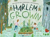 Harlem Grown: How One Big Idea Transformed a Neighborhood