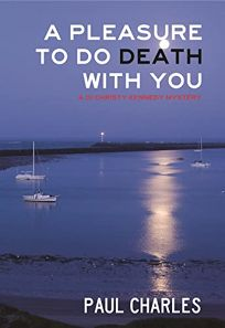 A Pleasure to Do Death with You: A DI Christy Kennedy Mystery