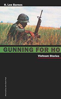 Gunning for Ho: Vietnam Stories