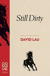 Still Dirty: Poems 2009–2015