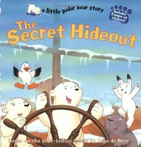 Secret Hideout: A Little Polar Bear Story