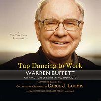 Tap Dancing to Work: Warren Buffett on Practically Everything