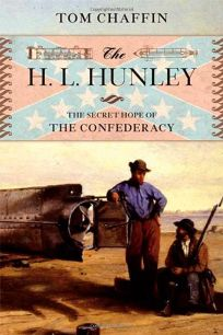 The H.L. Hunley: The Secret Hope of the Confederacy