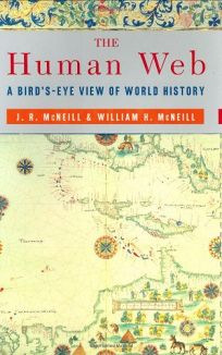 Nonfiction book review the human web a birds eye view of world the human web a birds eye view of world history fandeluxe Images