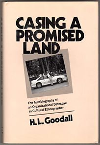 Casing a Promised Land: The Autobiography of an Organizational Detective as Cultural Ethnographer