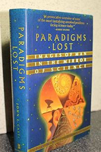 Paradigms Lost: Images of Man in the Mirror of Science