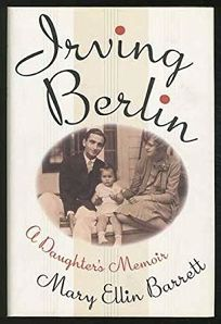 Irving Berlin: A Daughters Memoir