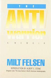 The Anti-Warrior: A Memoir