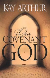 Our Covenant God: Learning to Trust Him