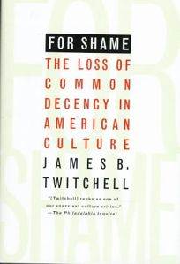 For Shame: The Loss of Common Decency in American Culture