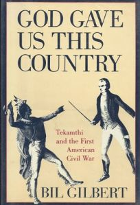 God Gave Us This Country: Tekamthi and the First American Civil War