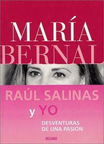 Raul Salinas y Yo: Desventuras de una Pasion = Raul Salinas and I
