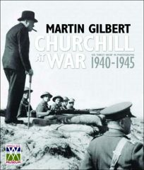Churchill at War: His Finest Hour in Photographs 1940-1945