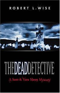 The Dead Detective: A Sam and Vera Sloan Mystery
