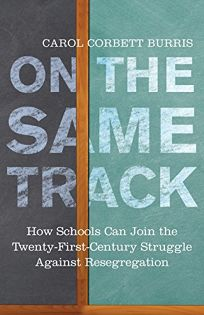 On the Same Track: How Schools Can Join the Twenty-First-Century Struggle Against Resegregation