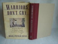 Warriors Dont Cry: A Searing Memoir of the Battle to Integrate Little Rocks Central High