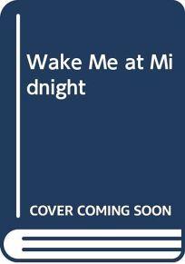 Wake Me at Midnight: 9