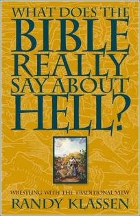 What Does the Bible Really Say about Hell?: Wrestling with the Traditional View
