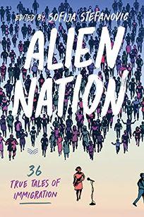 Alien Nation: 36 True Tales of Immigration