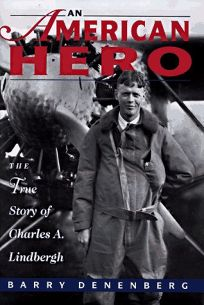 An American Hero: The True Story of Chrles A. Lindbergh
