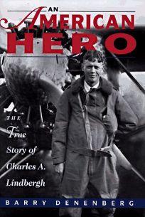 An American Hero: The True Story of Chrles A. Lindbergh