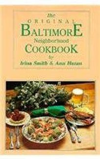 The Original Baltimore Neighborhood Cookbook