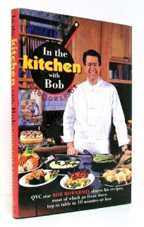 In the Kitchen with Bob: Really Fine Food Fast!
