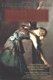 SPIDER DANCE: A Novel of Suspense Featuring Irene Adler and Sherlock Holmes