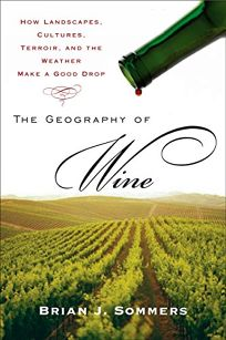 The Geography of Wine: How Landscapes